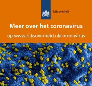 meer over het coronavirus op rijksoverheid.nl